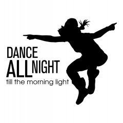 Dance all night till the morning light