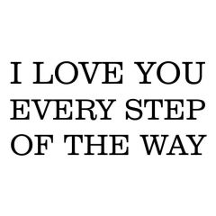 I love you every step