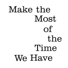 Make the most