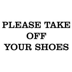 Please take of your shoes