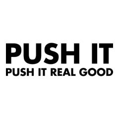 Push it Push it real good