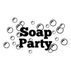 Soap party
