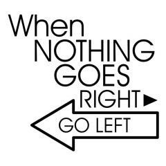 When nothing goes right go left sticker muursticker raamsticker