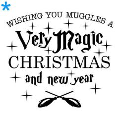Wishing you muggles a magic christmas